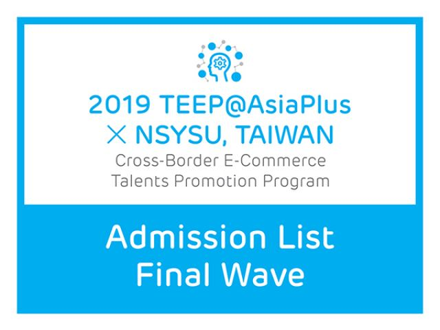 2019 TEEP@AsiaPlus announces the FINAL wave of admission list